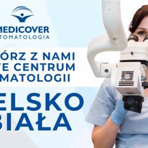 Bielsko-Biała - Dołącz do stomatologów nowego Centrum Stomatologii Medicover