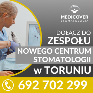 Lekarz Stomatolog - Nowe Centrum Medicover Stomatologia w Toruniu