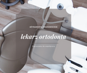 Podejmę współpracę z lekarzem ortodontą