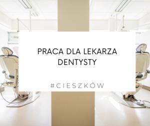 Zatrudnię lekarza dentystę - województwo dolnośląskie